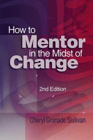 How to Mentor in the Midst of Change, Second Edition (2004)