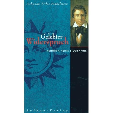 Neuankömmlinge suche nach dem besten am besten online Gelebter Widerspruch: Heinrich Heine Biographie by Jochanan ...