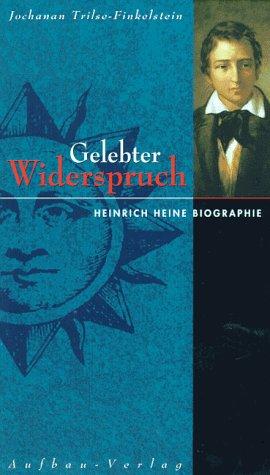 bester Ort für besondere Auswahl an 100% Zufriedenheitsgarantie Gelebter Widerspruch: Heinrich Heine Biographie by ...