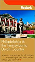 Fodor's Philadelphia and the Pennsylvania Dutch Country, 13th Edition (Fodor's Gold Guides)
