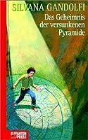 Das Geheimnis der versunkenen Pyramide.