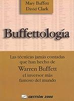 Buffettologia: Las Tecnicas Jamas Contadas Que Han Hecho de Warren Buffett el Inversor Mas Famoso del Mundo
