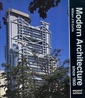 Modern Architecture Since 1900 modern architecture since 1900william j.r. curtis