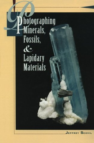 Photographing Minerals, Fossils, and Lapidary Arts