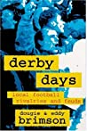 Derby Days: Local Football Rivalries and Feuds (Hooligans #4)