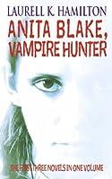 Anita Blake, Vampire Hunter (Anita Blake, Vampire Hunter, #1-3)