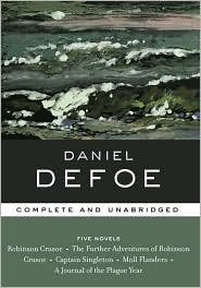 Daniel Defoe: Five Novels - Robinson Crusoe / The Further Adventures of Robinson Crusoe / Captain Singleton / Moll Flanders / A Journal of the Plague Year