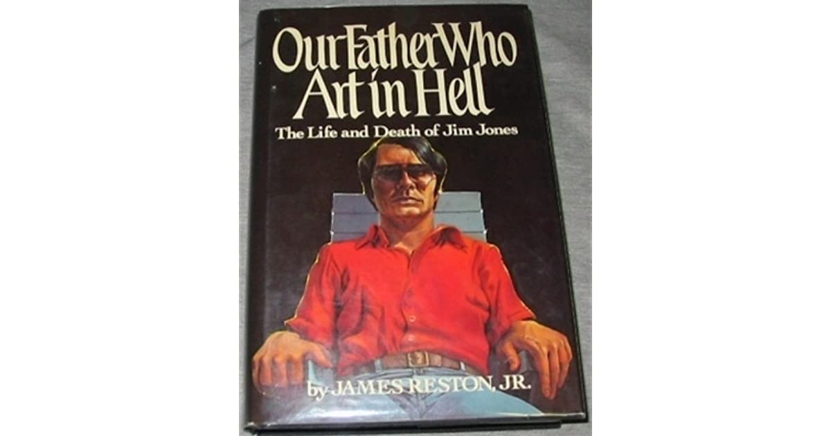 Our Father Who Art In Hell: The Life And Death Of Jim