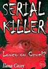 Serial Killer - Louco ou Cruel?