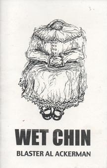 WET CHIN by Blaster Al Ackerman