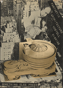 Fantastic Architecture by Wolf Vostell