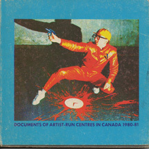 ANNPAC - 1980-81 - Documents of Artist-Run Centres in Canada ... by ANNPAC