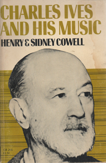 Charles Ives And His Music by Henry Cowell