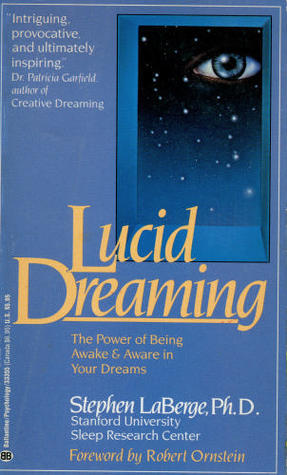 Stephen LaBerge LUCID DREAMING (the power of being aware and awake in your dreams)