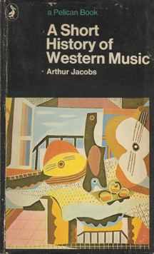 A Short History of Western Music by Arthur Jacobs