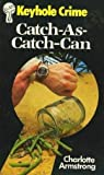 Catch-As-Catch-Can by Charlotte Armstrong