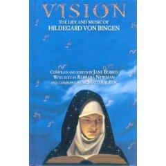 Vision: The Life and Music of Hildegard Von Bingen