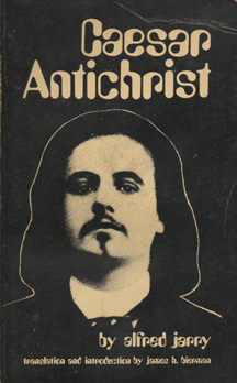 Caesar Antichrist by Alfred Jarry