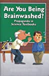Are You Being Brainwashed?: Propaganda in Science Textbooks