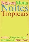 Noites Tropicais: Solos, Improvisos e Memórias Musicais