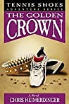 The Golden Crown (Tennis Shoes, #7)