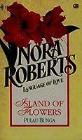 Language of Love : Pulau Bunga (Island of Flowers)