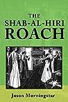The Shab-al-Hiri Roach
