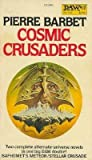 Cosmic crusaders