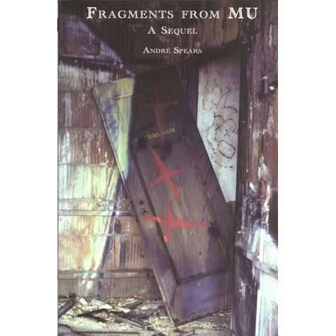 Fragments from MU--A Sequel by André Spears — Reviews, Discussion, Bookclubs, Lists