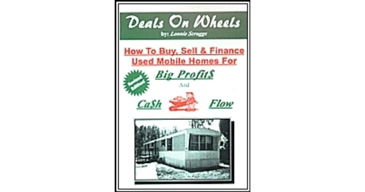 Deals on Wheels: How To Buy Sell, and Finance Used Mobile ... on trailers mobile homes, remodel mobile homes, i buy cars, we buy mobile homes, i buy antiques, gold mobile homes,
