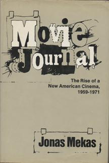 Movie Journal - The Rise of an American Cinema 1959-1971 by Jonas Mekas