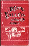 "Death Valley in '49: Important chapter of California pioneer history : the autobiography of a pioneer, detailing his life from a humble ... children who gave ""Death Valley"" its name"