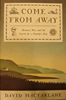Come from Away: Memory, War, and the Search for a Family's Past