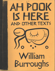 Ah Pook Is Here, and Other Texts: