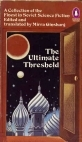 The Ultimate Threshold: A Collection of the Finest in Soviet Science Fiction