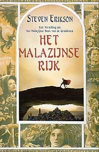 Het Malazijnse Rijk (Een Vertelling uit het Malazijnse Boek van de Gevallenen, #1)