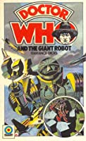 Doctor Who and the Giant Robot (Target Doctor Who Library)