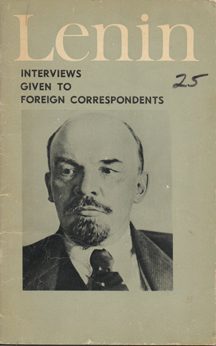 Interviews Given to Foreign Correspondents by Vladimir Lenin