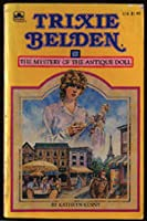 The Mystery of the Antique Doll (Trixie Belden, #36)