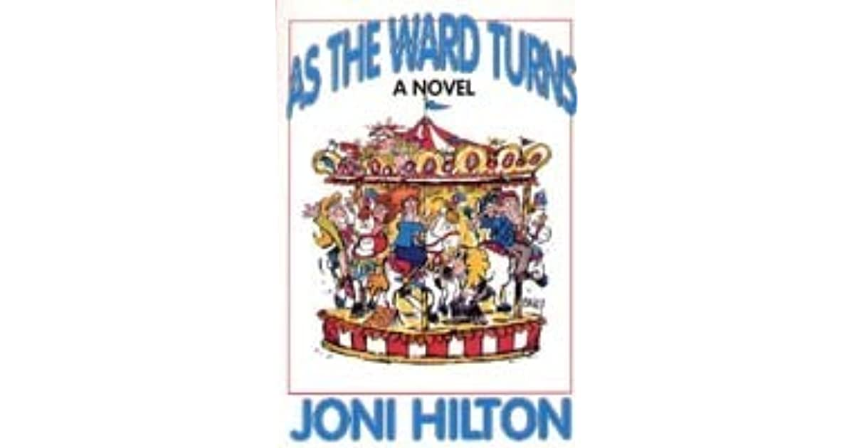 As The Ward Turns By Joni Hilton