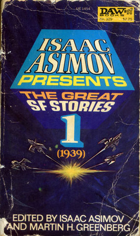Isaac Asimov Presents The Great SF Stories 1 by Isaac Asimov