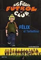 Félix el Torbellino (Las Fieras FC 02)