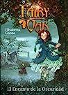 El Encanto de la Oscuridad (Fairy Oak, #2)