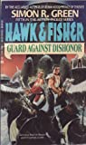 Guard Against Dishonor (Hawk & Fisher, #5)
