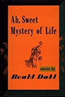 Ah, Sweet Mystery of Life