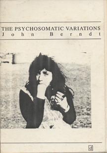 The Psychosomatic Variations by John Berndt