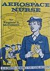 Aerospace Nurse by Virginia B. McDonnell