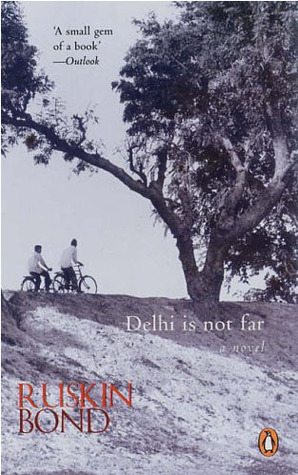 Delhi Is Not Far