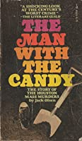 The Man with the Candy - The Story of the Houston Mass Murders