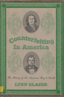 Counterfeiting in America - The history of an american way to... by Lynn Glaser